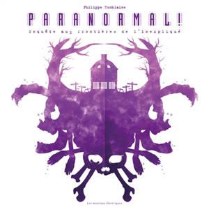 Paranormal ! : enquête aux frontières de l'inexpliqué