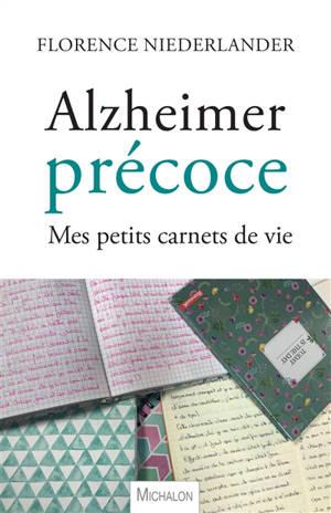 Alzheimer précoce : mes petits carnets de vie