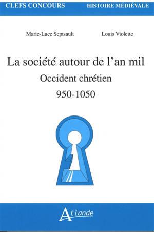 La société autour de l'an mil : Occident chrétien, 950-1050
