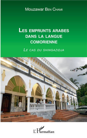 Les emprunts arabes dans la langue comorienne : le cas du shingazidja