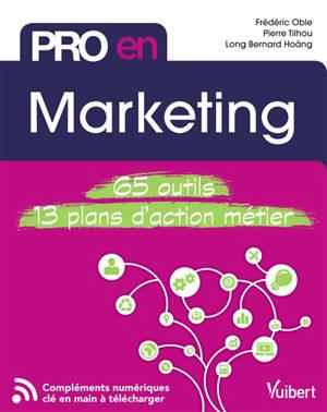 Marketing : 65 outils, 13 plans d'action métier