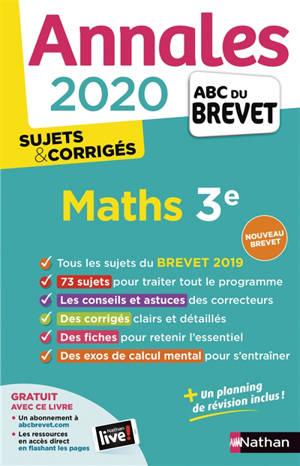 Maths 3e : annales 2020, sujets & corrigés : nouveau brevet