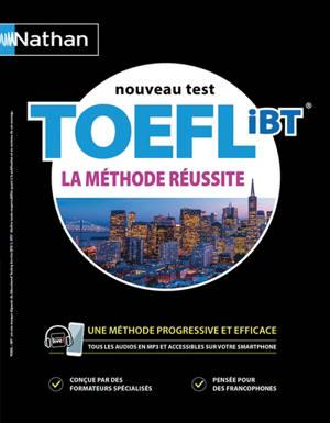 Nouveau test TOEFL iBT : la méthode réussite
