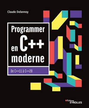 Programmer en C++ moderne : de C++ 11 à C++ 20