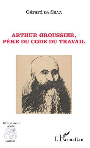 Arthur Groussier : père du Code du travail