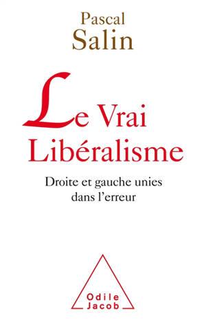 Le vrai libéralisme : droite et gauche unies dans l'erreur