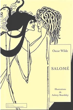 Salomé : tragédie en un acte = Salomé : a tragedy in one act
