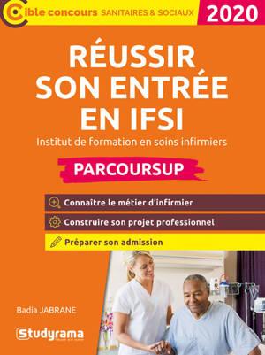 Réussir son entrée en IFSI, institut de formation en soins infirmier : Parcoursup : 2020