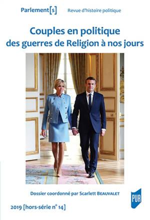 Parlement[s]. n° Hors-série n° 14, Couples en politique : des guerres de Religion à nos jours