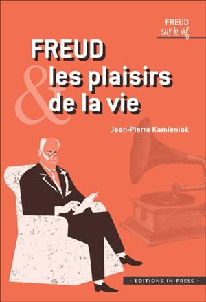 Freud & les plaisirs de la vie