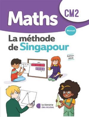 Maths, la méthode de Singapour : CM2 : manuel