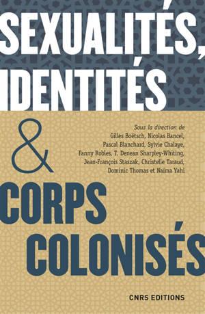 Sexualités, identités & corps colonisés : XV siècle-XXIe siècle