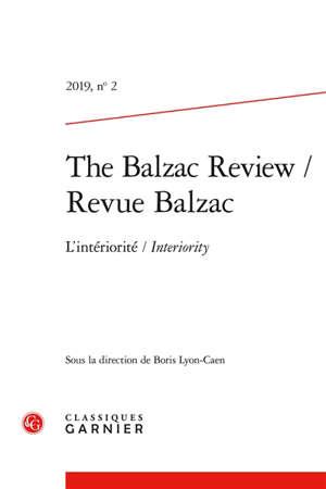 The Balzac review = Revue Balzac. n° 2, L'intériorité = Interiority