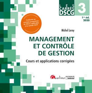 Management et contrôle de gestion : cours et applications corrigées : DSCG 3, 2020