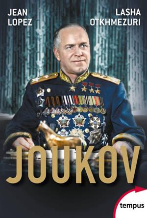 Joukov : l'homme qui a vaincu Hitler