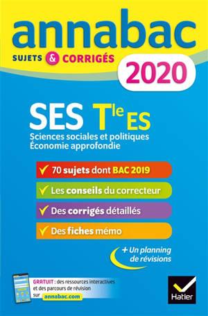 SES, terminale ES : sciences sociales et politiques, économie approfondie : sujets et corrigés, 2020