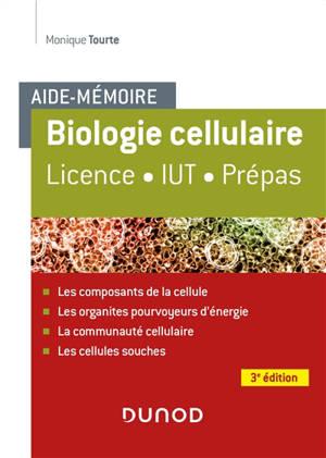 Biologie cellulaire : aide-mémoire : licence, IUT, prépas