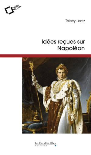Idées reçues sur Napoléon