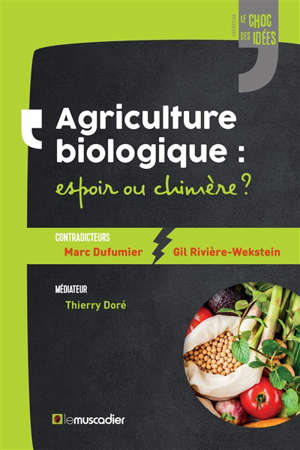 Agriculture biologique : espoir ou chimère ?