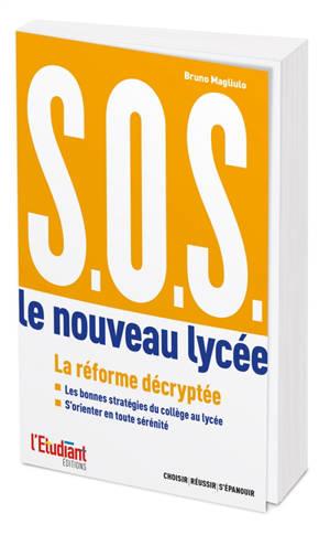 SOS : le nouveau lycée : la réforme décryptée