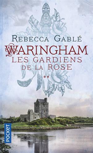 Waringham. Volume 2, Les gardiens de la rose