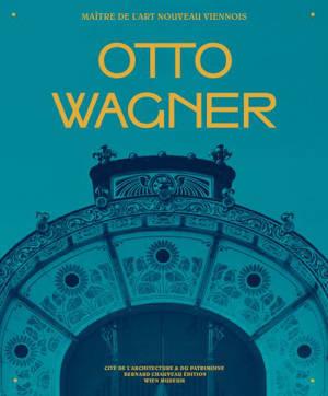 Otto Wagner : maître de l'Art nouveau viennois