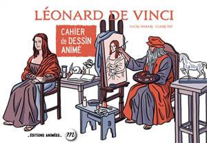 Léonard de Vinci : cahier de dessin animé
