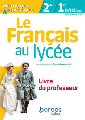 Le français au lycée 2de, 1re : programme 2019 : livre du professeur