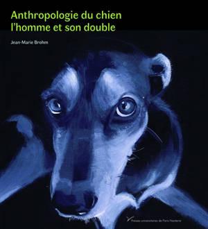 Anthropologie du chien : l'homme et son double