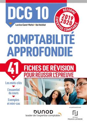 DCG 10, comptabilité approfondie : 41 fiches de révision pour réussir l'épreuve : réforme expertise comptable 2019-2020