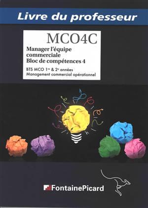 Manager l'équipe commerciale, bloc de compétences 4 : BTS MCO 1re & 2e années, management commercial opérationnel : livre du professeur
