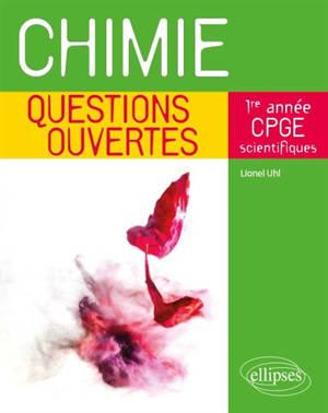 Chimie : questions ouvertes : 1re année de CPGE scientifiques