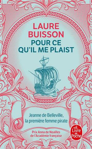 Pour ce qu'il me plaist : Jeanne de Belleville, la première femme pirate