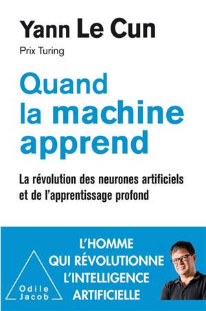 Quand la machine apprend : la révolution des neurones artificiels et de l'apprentissage profond