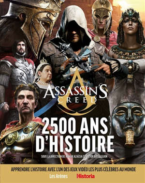 Assassin's creed : 2.500 ans d'histoire