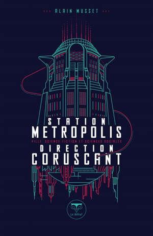 Station Métropolis, direction Coruscant : ville, science-fiction et sciences sociales
