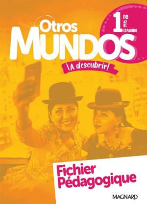 Otros mundos a descubrir ! : espagnol 1re, A2-B1, fichier pédagogique