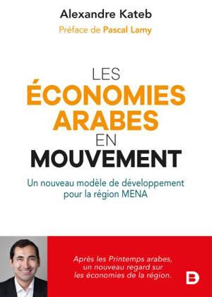 Les économies arabes en mouvement : un nouveau modèle de développement pour la région MENA
