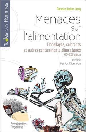 Menaces sur l'alimentation : emballages, colorants et autres contaminants alimentaires : XIXe-XXIe siècles