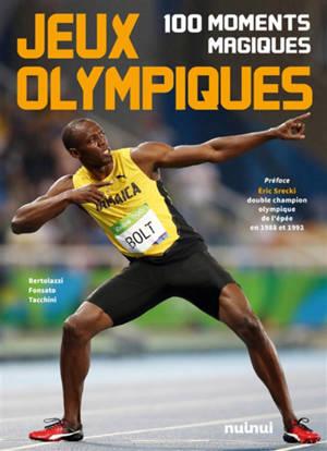 Jeux Olympiques : 100 moments magiques