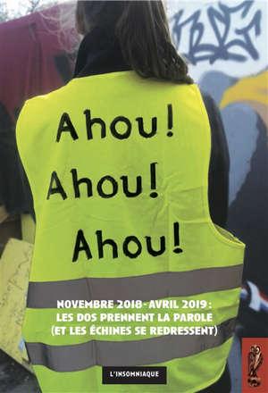 Ahou ! Ahou ! Ahou ! : novembre 2018-avril 2019 : les dos prennent la parole (et les échines se redressent)