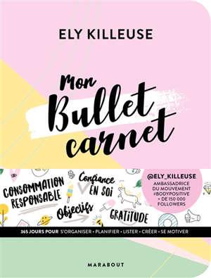 Mon bullet carnet : 365 jours pour s'organiser, planifier, lister, créer, se motiver