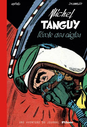 Une aventure de Tanguy et Laverdure. Volume 1, L'école des aigles