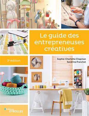 Vendre et mettre en avant ses créations. Volume 2, Le guide des entrepreneuses créatives