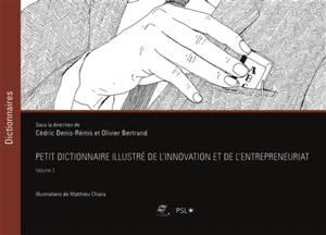 Petit dictionnaire illustré de l'innovation et de l'entrepreneuriat. Volume 3