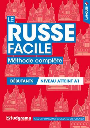 Le russe facile : méthode complète : débutants, niveau atteint A1