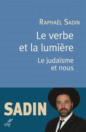 Le verbe et la lumière : le judaïsme et nous