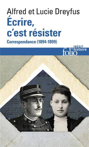 Ecrire, c'est résister : correspondance, 1894-1899
