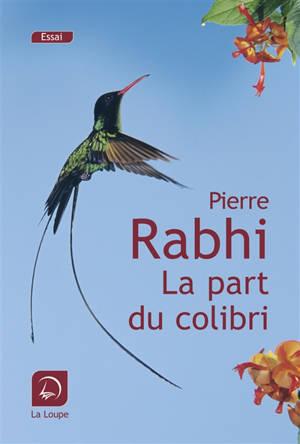 La part du colibri : l'espèce humaine face à son devenir