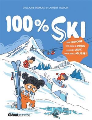 100 % ski : tout sur la glisse !